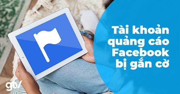 tai-khoan-quang-cao-facebook-bi-gan-co-1